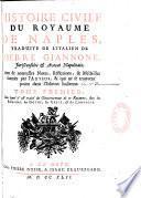Histoire civile du royaume de Naples, traduite de l'italien de Pierre Giannone,... [par Jean Bedevolle], avec de nouvelles notes, réflexions et médailles fournies par l'auteur et qui ne se trouvent point dans l'édition italienne...