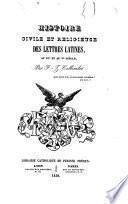 Histoire civile et religieuse des lettres latines
