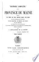 Histoire complète de la province du Maine depuis les temps les plus reculés jusqu' à nos jours