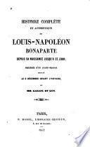 Histoire complète et authentique de Louis-Napoléon Bonaparte