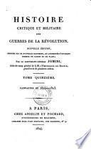 Histoire critique et militaire des guerres de la revolution. Nouv. ed