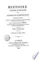 Histoire critique et militaire des guerres de la révolution. Par le lieutenant-général Jomini ... Tome premier (-quinzieme)