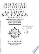 Histoire d'Angleterre, contenant la maison de Tudor, sur le trône d'Angleterre