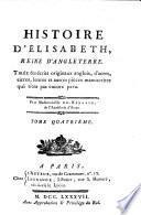 Histoire d'Elisabeth, reine d'Angleterre, tirée des écrits originaux anglois...
