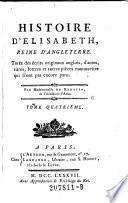 Histoire d' Elisabeth, Reine d' Angleterre, tirees des ecrits originaux anglois ...