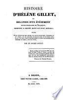 Histoire d'Helene Gillet ou relation d'un evenement extraordinaire et tragique, survenu a Dijon dans le 17. siecle