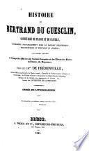 Histoire de Bertrand Du Guesclin ...