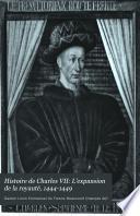 Histoire de Charles VII: L'expansion de la royauté, 1444-1449