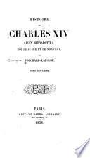 Histoire de Charles XIV (Jean Bernadotte), roi de Suède et de Norvége
