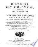 Histoire de France depuis l'établissement de la monarchie françoise dans les Gaules
