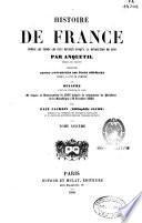 Histoire de France depuis le temps les plus régulés jusqu'a la Revolution en 1789...