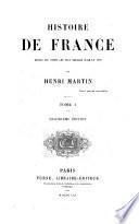 Histoire de France depuis les temps les plus réculés jusqu'en 1789 par Henri Martin