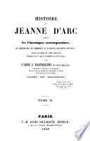 Histoire de Jeanne d'Arc d'après des chroniques contemporaines...