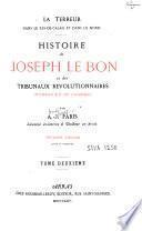 Histoire de Joseph Le Bon et des Tribunaux révolutionnaires d'Arras et de Cambrai