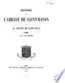 Histoire de l'abbaye de Saint-Bavon et de la crypte de Saint-Jean