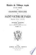 Histoire de l'abbaye royale et de l'ordre des chanoines réguliers de St-Victor de Paris: 2. période (1500-1791)