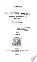 Histoire de l'academie royale des sciences, belles-lettres et arts de Lyon