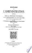 Histoire de l'administration civile dans la province d'Auvergne et le département du Puy-de-Dôme