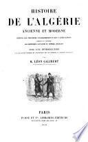 Histoire de l'Algérie ancienne et moderne depuis les premiers établissements des Carthaginois jusques et y compris les dernières campagnes du général Bugeaud