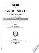 Histoire de l'astronomie au dix-huitième siècle
