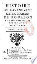 Histoire de l'avènement de la Maison de Bourbon au trône d'Espagne...