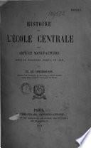 Histoire de l'École Centrale des Arts et Manufactures depuis sa fondation jusqu'à ce jour