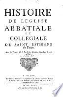 Histoire de l'église abbatiale et collegiale de Saint Estienne de Dijon