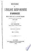 Histoire de l'Église réformée d'Anduze depuis son origine jusqu'à la révolution française