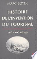 Histoire de l'invention du tourisme (XVI-XIXe siècles)