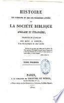 Histoire de l'origine... de la Société Biblique anglaise et étrangère