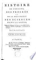 Histoire de l'origine, des progrès et de la décadence des sciences dans la Grèce