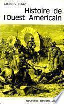Histoire de l'Ouest Americain Par JACQUES DEGAS