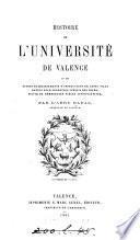 Histoire de l'Université de Valence, et des autres établissements d'instruction de cette ville