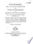 Histoire de l'Université du comté de Bourgogne et des différens sujets qui l'ont honorée, pour faire suite aux ouvrages historiques de M. Dunod