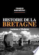 Histoire de la Bretagne ancienne et moderne