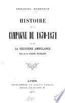 Histoire de la campagne de 1870-1871 et de la deuxième ambulance dite de la Presse française