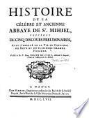 Histoire de la célébre et ancienne Abbaye de St Mihiel [en Lorraine], précédée de cinc discours preliminaires, avec l ́abrégé de la vie du Cardinal de Retz et de plusieurs grands hommes
