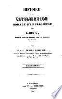 Histoire de la civilisation morale et religieuse des Grecs: (pt. 2, t. 1-6) Depuis la retour des Héraclides jusqu'à la domination les romains