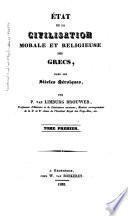 Histoire de la civilisation morale et religieuse des Grecs: ptie., t. 1-2. État de la civilisation morale et religieuse des Grecs, dans les siècles héroiques. 1833-34