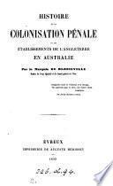 Histoire de la colonisation pénale et des établissements de l'Angleterre en Australie