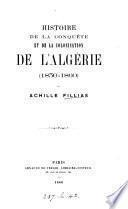 Histoire de la conquête et de la colonisation de l'Algérie, 1830-1860