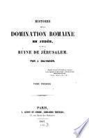 Histoire de la domination romaine en Judée, et de la ruine de Jérusalem