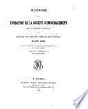 Histoire de la fondation de la Société d'encouragement pour l'industrie nationale; ou, Recueil des procès-verbaux des séances de cette Société, depuis l'époque de sa fondation, le 9 brumaire au x (1er novembre 1801) jusqu'au 1er vendémiaire an XI (22 septembre 1802)