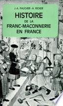 Histoire de la franc-maçonnerie en France Lettre liminaire de Me Richard Dupuy