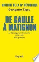 Histoire de la IVe République Vol.6. De Gaulle à Matignon