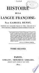 Histoire de la langue françoise ...