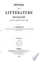Histoire de la littérature française, depuis ses origines jusqu'en 1830