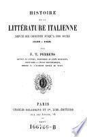 Histoire de la litterature italienne depuis des origines jusqu'a nos jours (1150-1848).