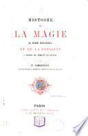 Histoire de la magie, du monde surnaturel et de la fatalité à travers les temps et les peuples