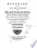 Histoire de la maison de Plantagenet sur le trône d'Angleterre depuis l'invasion de Jules César jusqu'à l'avenement de Henri VII